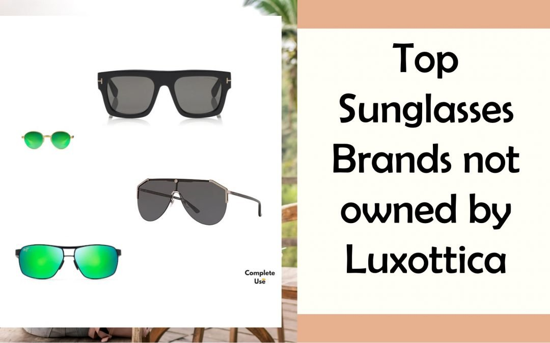 Top Sunglasses Brands not owned by Luxottica